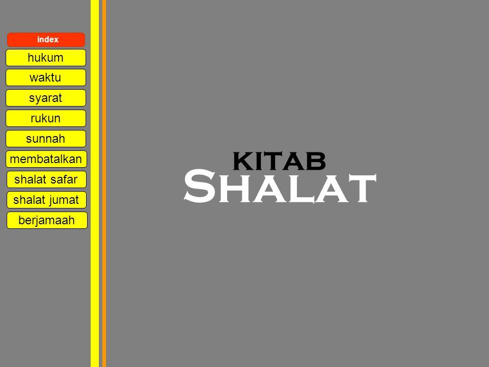 www.kampussyariah.com kitab Shalat waktu syarat rukun sunnah membatalkan index hukum shalat safar shalat jumat berjamaah