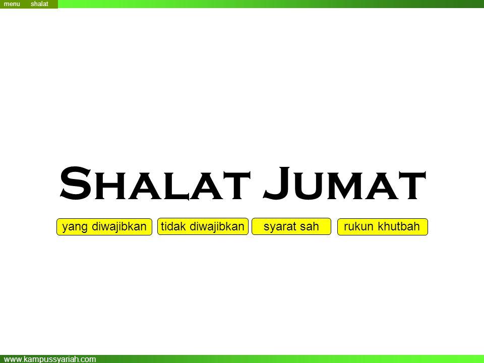 www.kampussyariah.com Shalat Jumat menu yang diwajibkan syarat sah rukun khutbah menu shalat tidak diwajibkan