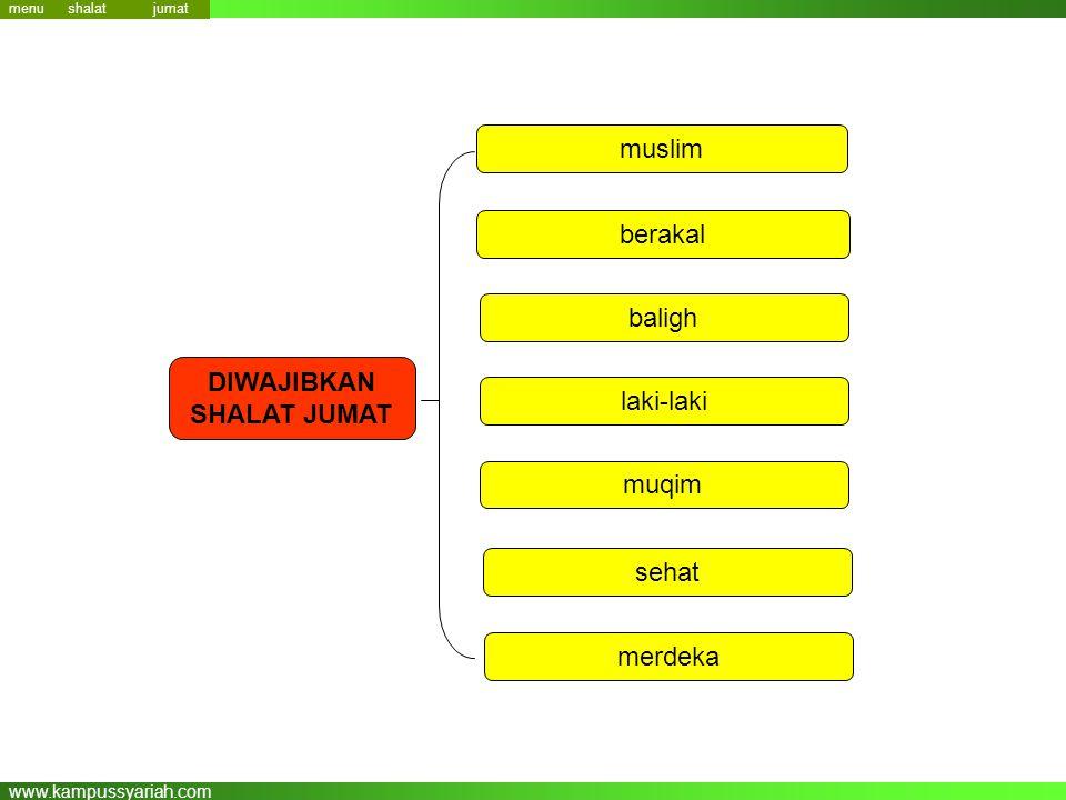 www.kampussyariah.com menu DIWAJIBKAN SHALAT JUMAT muslim berakal baligh laki-laki muqim sehat merdeka jumat shalat