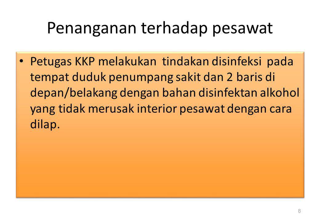 Pelaporan • KKP mencatat data jamaah haji dengan pneumonia dan melaporkan data tsb ke Posko KLB dan ditembuskan ke Dinas Kesehatan Provinsi (format KKP-Notifikasi terlampir).