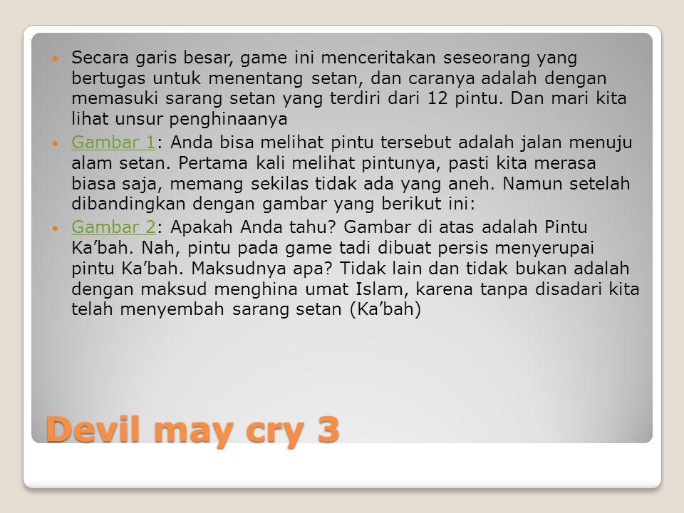 Devil may cry 3  Secara garis besar, game ini menceritakan seseorang yang bertugas untuk menentang setan, dan caranya adalah dengan memasuki sarang setan yang terdiri dari 12 pintu.