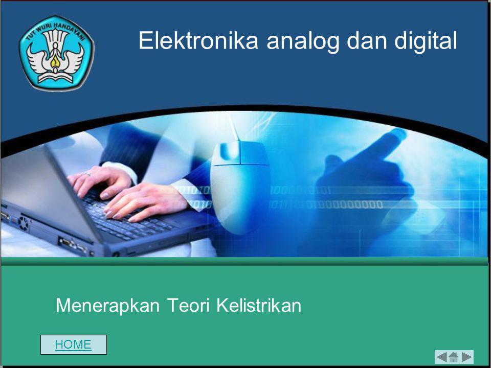 Menerapkan Sistem bilangan digital Elektronika analog dan digital HOME