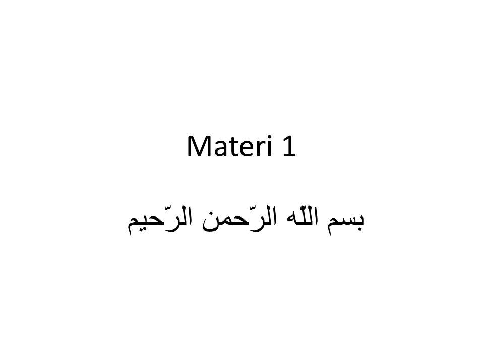 Materi 1 بسم اللّه الرّحمن الرّحيم