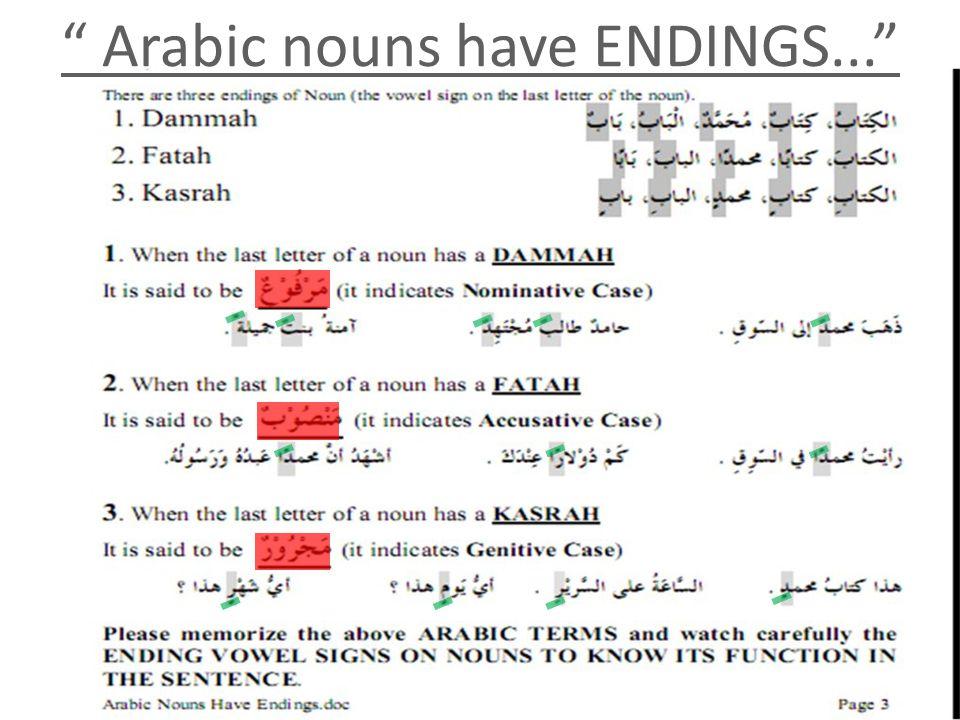 """"""" Arabic nouns have ENDINGS..."""""""
