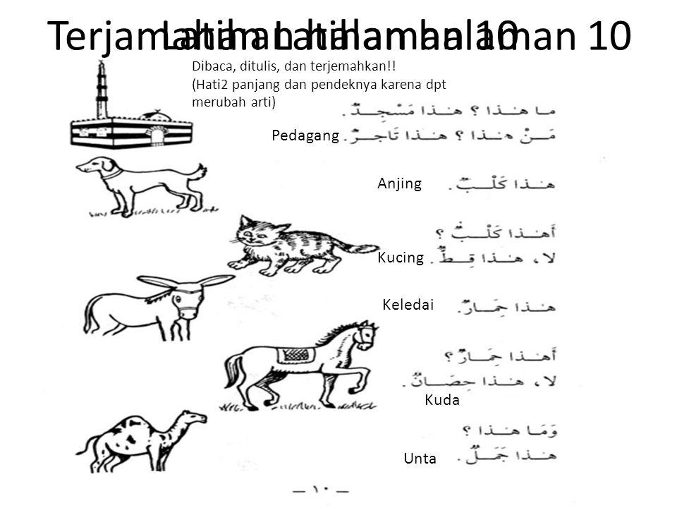 Terjamahan Latihan halaman 10 Pedagang Anjing Kucing Keledai Kuda Unta Latihan halaman 10 Dibaca, ditulis, dan terjemahkan!! (Hati2 panjang dan pendek