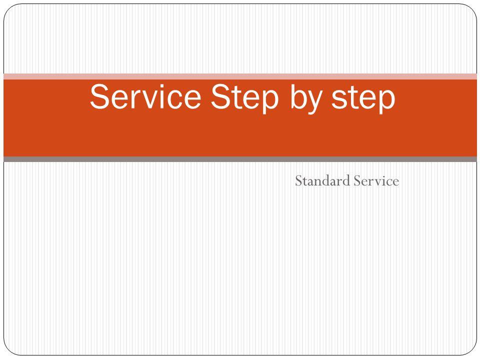 Standard Service Service Step by step