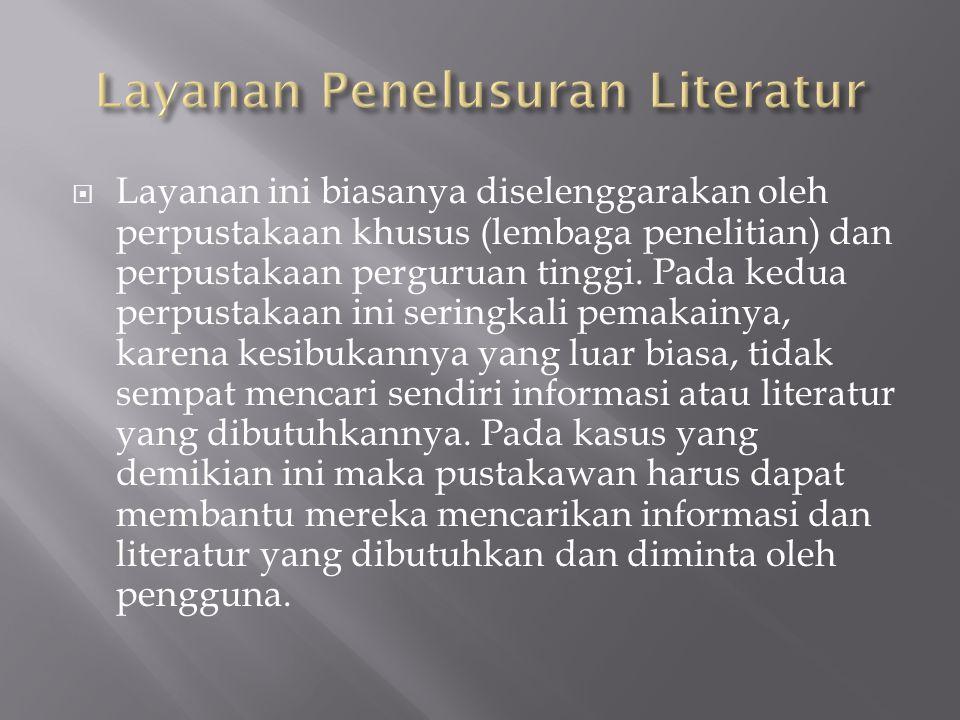  Layanan ini biasanya diselenggarakan oleh perpustakaan khusus (lembaga penelitian) dan perpustakaan perguruan tinggi. Pada kedua perpustakaan ini se
