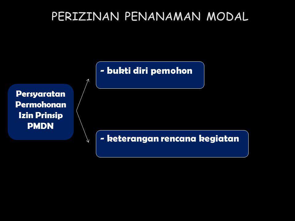 Persyaratan Permohonan Izin Prinsip PMDN - keterangan rencana kegiatan - bukti diri pemohon