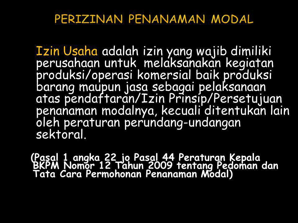Izin Usaha adalah izin yang wajib dimiliki perusahaan untuk melaksanakan kegiatan produksi/operasi komersial baik produksi barang maupun jasa sebagai