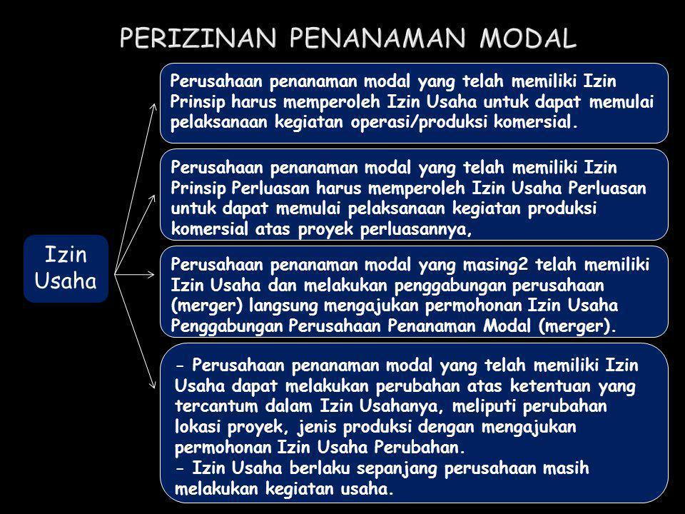 Izin Usaha Perusahaan penanaman modal yang telah memiliki Izin Prinsip harus memperoleh Izin Usaha untuk dapat memulai pelaksanaan kegiatan operasi/pr