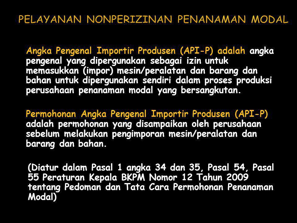 Angka Pengenal Importir Produsen (API-P) adalah angka pengenal yang dipergunakan sebagai izin untuk memasukkan (impor) mesin/peralatan dan barang dan