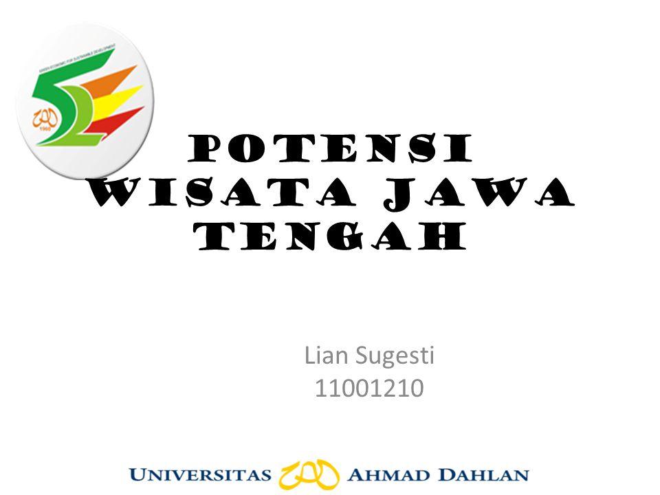 POTENSI WISATA jawa tengah Lian Sugesti 11001210