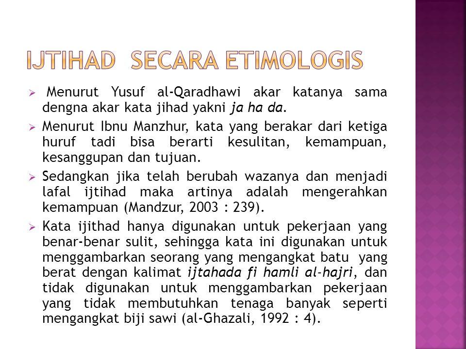  Menurut Yusuf al-Qaradhawi akar katanya sama dengna akar kata jihad yakni ja ha da.  Menurut Ibnu Manzhur, kata yang berakar dari ketiga huruf tadi