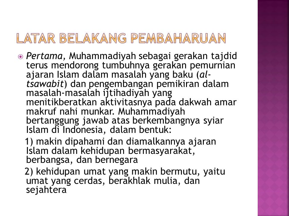  Pertama, Muhammadiyah sebagai gerakan tajdid terus mendorong tumbuhnya gerakan pemurnian ajaran Islam dalam masalah yang baku (al- tsawabit) dan pen