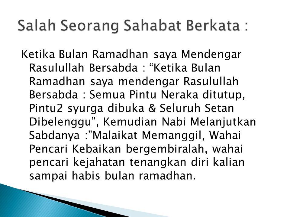 """Ketika Bulan Ramadhan saya Mendengar Rasulullah Bersabda : """"Ketika Bulan Ramadhan saya mendengar Rasulullah Bersabda : Semua Pintu Neraka ditutup, Pin"""