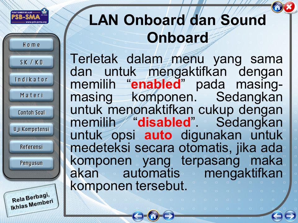 """LAN Onboard dan Sound Onboard Terletak dalam menu yang sama dan untuk mengaktifkan dengan memilih """"enabled"""" pada masing- masing komponen. Sedangkan un"""