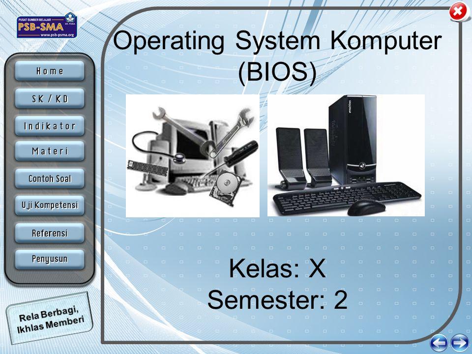 Operating System Komputer (BIOS) Kelas: X Semester: 2