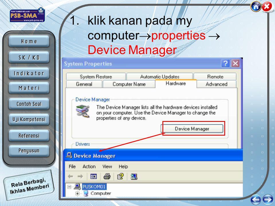 1.klik kanan pada my computer  properties  Device Manager