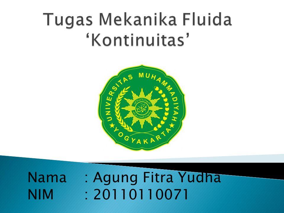 Nama: Agung Fitra Yudha NIM: 20110110071