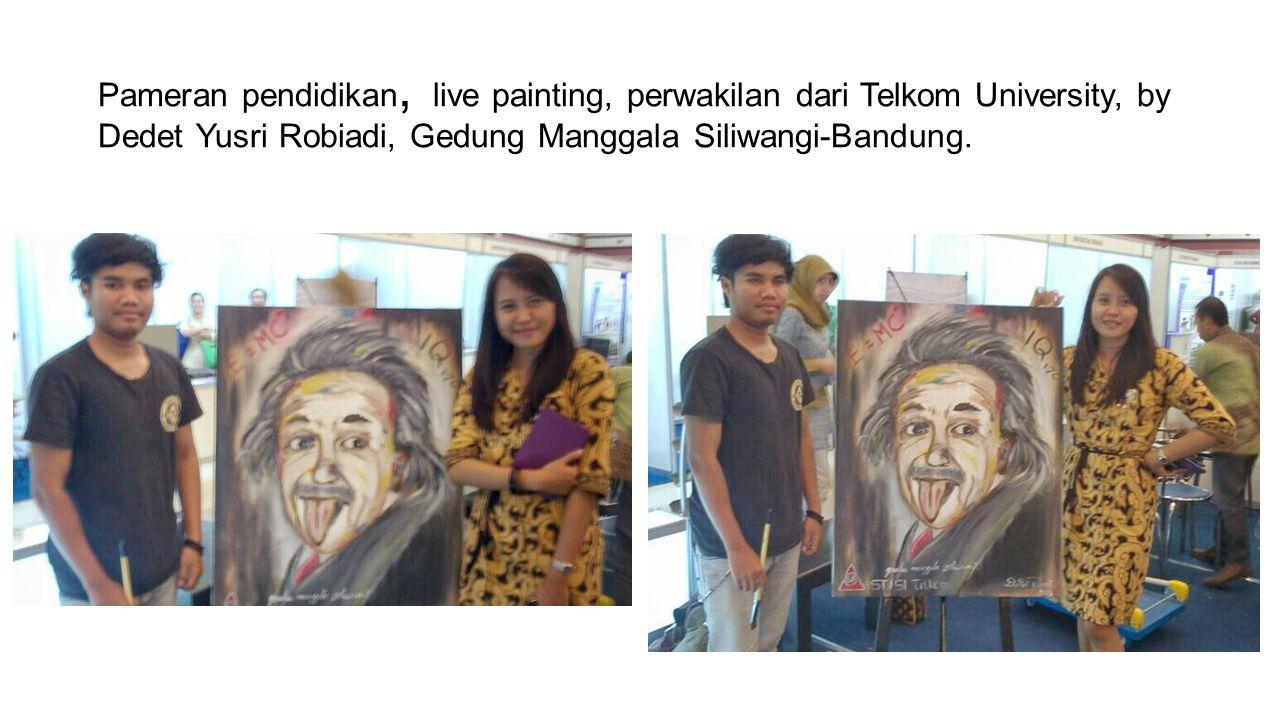 Pameran pendidikan, live painting, perwakilan dari Telkom University, by Dedet Yusri Robiadi, Gedung Manggala Siliwangi-Bandung.