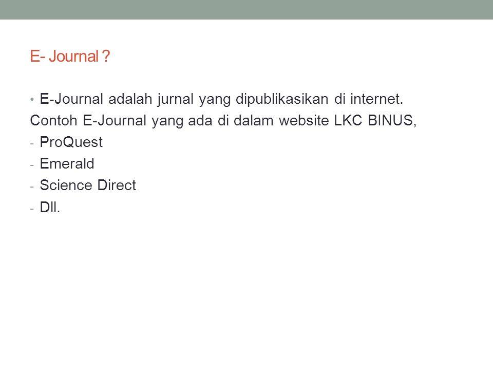 E- Journal . • E-Journal adalah jurnal yang dipublikasikan di internet.