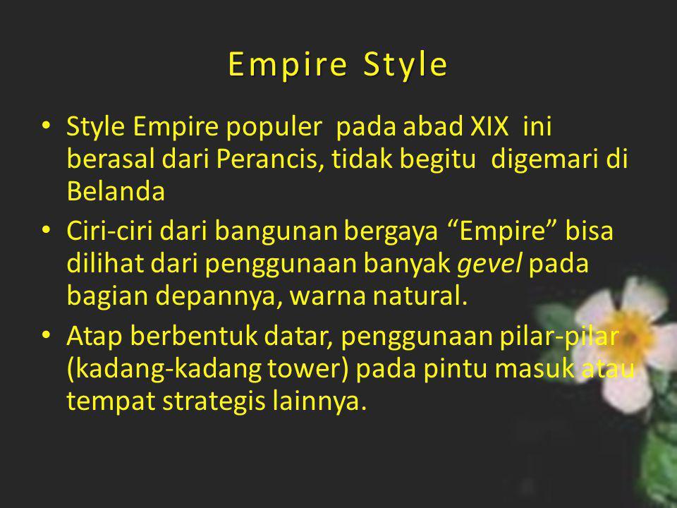"""Empire Style • Style Empire populer pada abad XIX ini berasal dari Perancis, tidak begitu digemari di Belanda • Ciri-ciri dari bangunan bergaya """"Empir"""