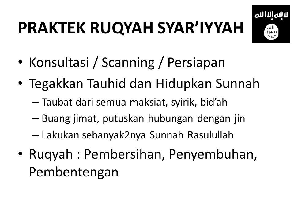 PRAKTEK RUQYAH SYAR'IYYAH • Konsultasi / Scanning / Persiapan • Tegakkan Tauhid dan Hidupkan Sunnah – Taubat dari semua maksiat, syirik, bid'ah – Buan