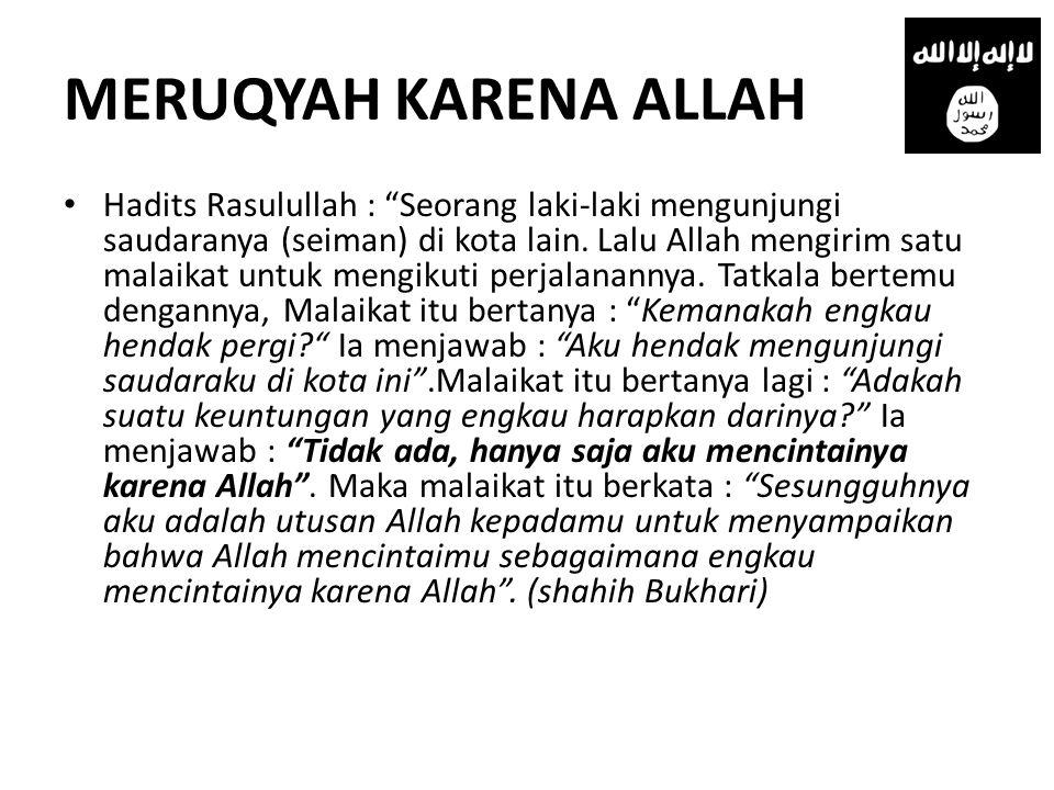 """MERUQYAH KARENA ALLAH • Hadits Rasulullah : """"Seorang laki-laki mengunjungi saudaranya (seiman) di kota lain. Lalu Allah mengirim satu malaikat untuk m"""
