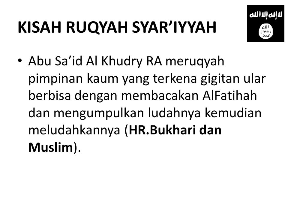 KISAH RUQYAH SYAR'IYYAH • Abu Sa'id Al Khudry RA meruqyah pimpinan kaum yang terkena gigitan ular berbisa dengan membacakan AlFatihah dan mengumpulkan