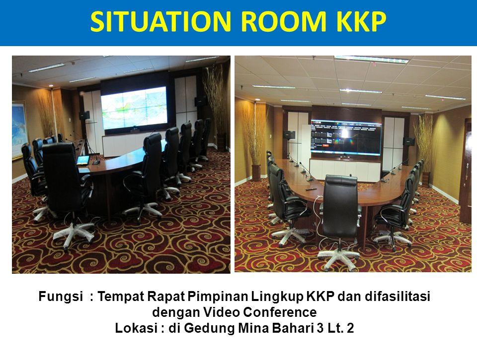 SITUATION ROOM KKP Fungsi : Tempat Rapat Pimpinan Lingkup KKP dan difasilitasi dengan Video Conference Lokasi : di Gedung Mina Bahari 3 Lt. 2