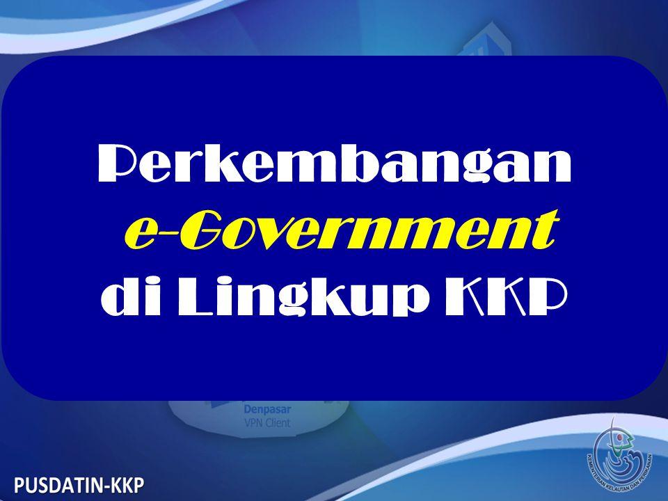 Perkembangan e-Government di Lingkup KKP