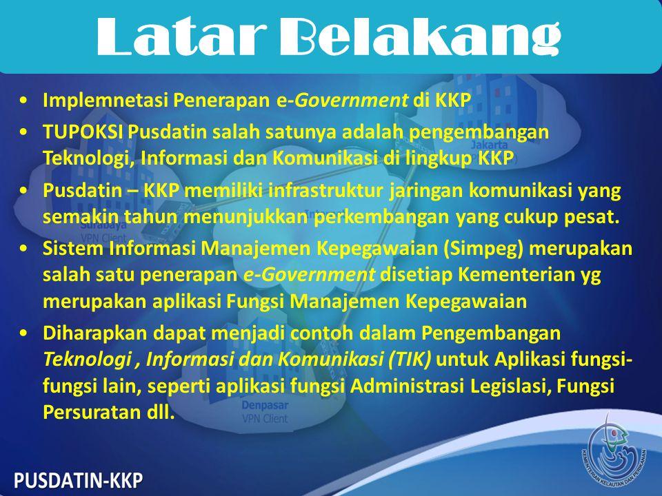 •Implemnetasi Penerapan e-Government di KKP •TUPOKSI Pusdatin salah satunya adalah pengembangan Teknologi, Informasi dan Komunikasi di lingkup KKP •Pu