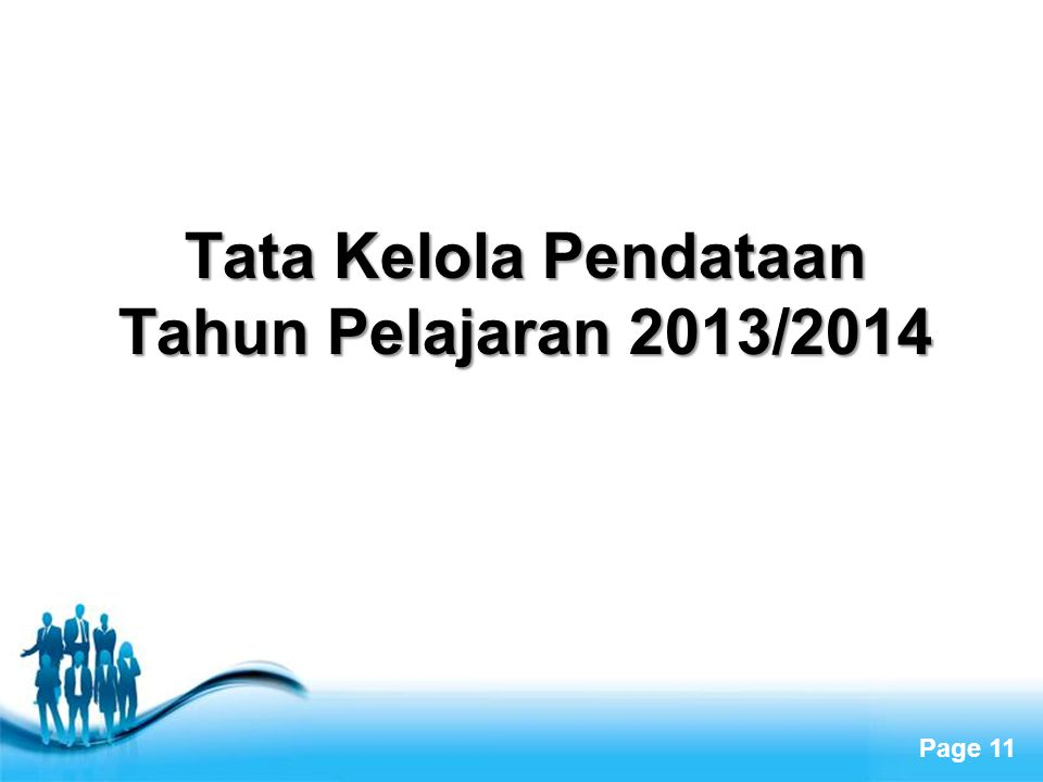 Page 11 Tata Kelola Pendataan Tahun Pelajaran 2013/2014