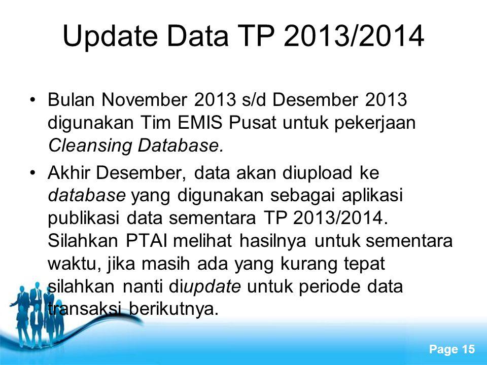 Page 15 Update Data TP 2013/2014 •Bulan November 2013 s/d Desember 2013 digunakan Tim EMIS Pusat untuk pekerjaan Cleansing Database. •Akhir Desember,