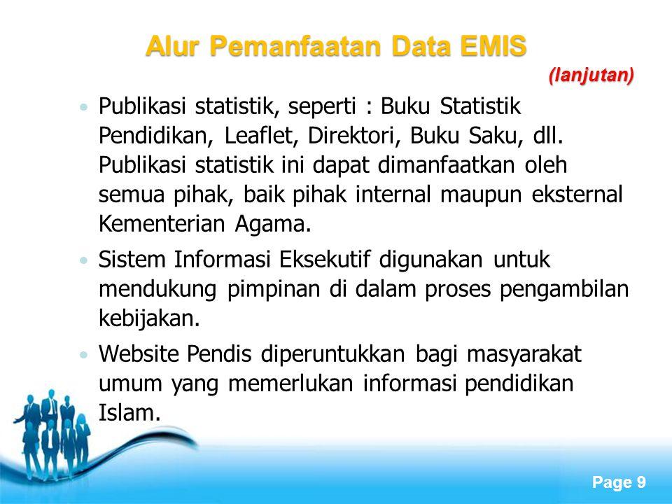 Page 9  Publikasi statistik, seperti : Buku Statistik Pendidikan, Leaflet, Direktori, Buku Saku, dll. Publikasi statistik ini dapat dimanfaatkan oleh