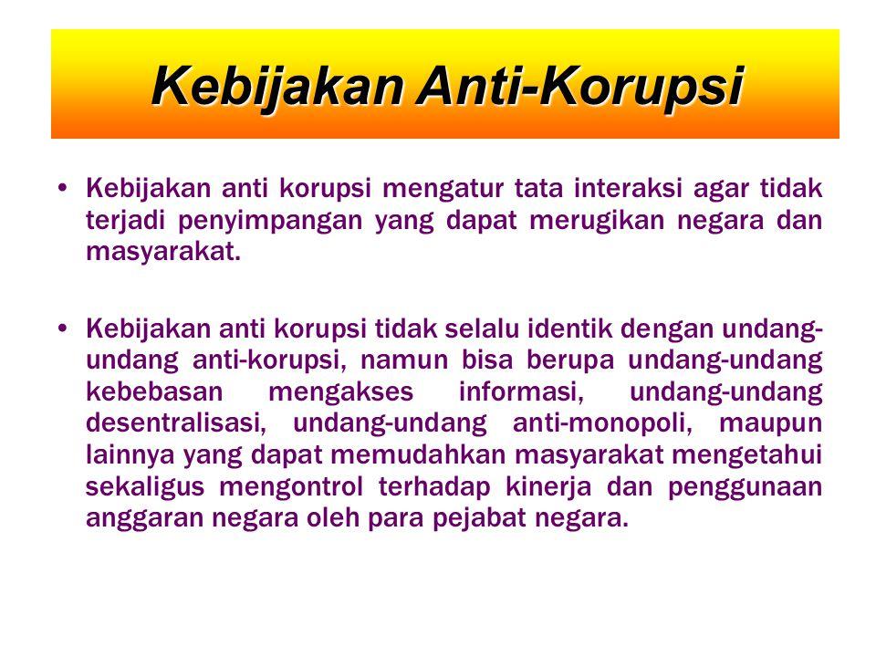 •Kebijakan anti korupsi mengatur tata interaksi agar tidak terjadi penyimpangan yang dapat merugikan negara dan masyarakat. •Kebijakan anti korupsi ti