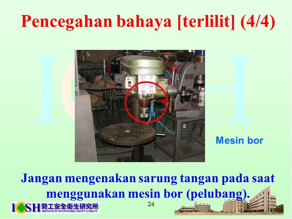 24 Jangan mengenakan sarung tangan pada saat menggunakan mesin bor (pelubang). Mesin bor Pencegahan bahaya [terlilit] (4/4)