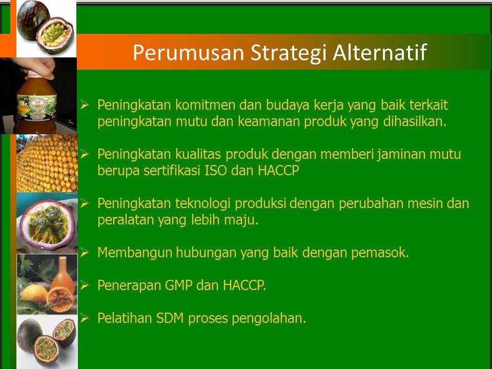 Posisi Matriks IFE dan EFE BERBAGAI PELUANG KELEMAHAN INTERNAL III (mendukung strategi turn-around) W – O Posisi Perusahaan I (Mendukung strategi agre
