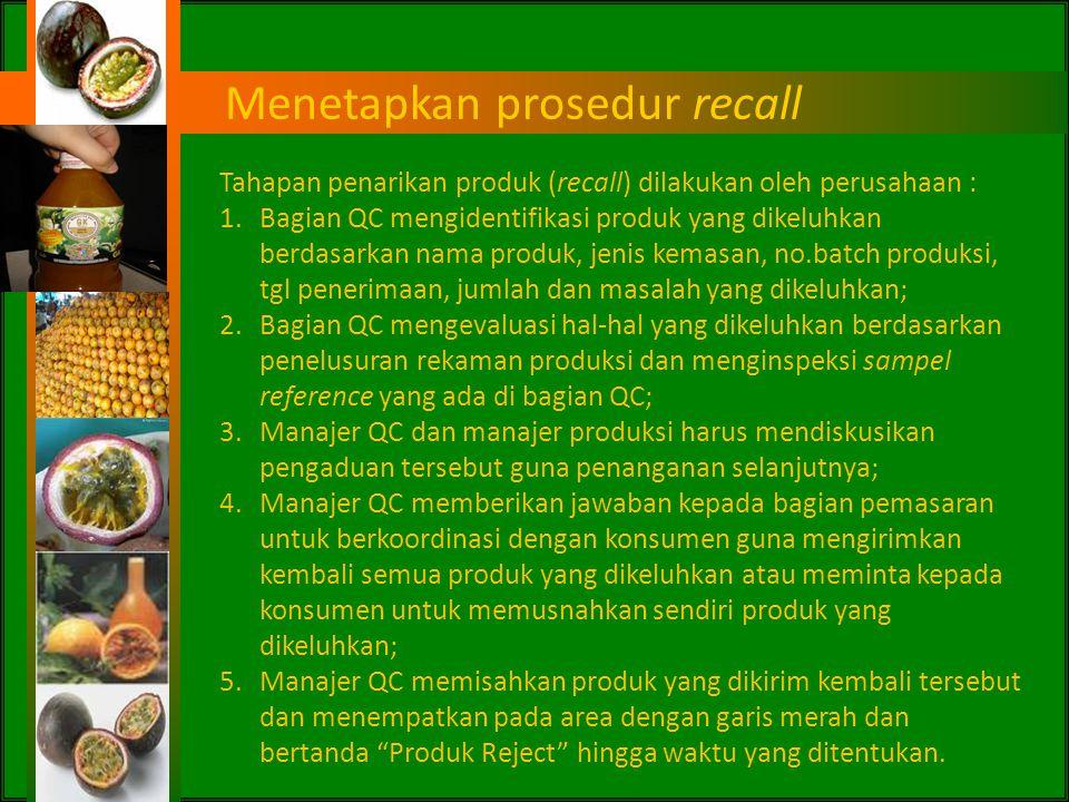 Prosedur pengaduan konsumen Informasi keluhan dari konsumen Diterima oleh bag.pemasaran dalam bentuk complaint report Disampaikan ke bagian QC Identif