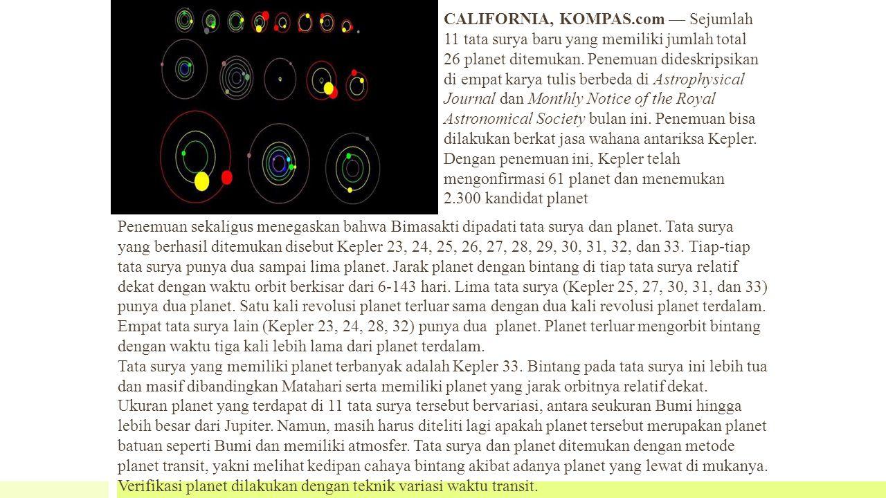 Penemuan sekaligus menegaskan bahwa Bimasakti dipadati tata surya dan planet.