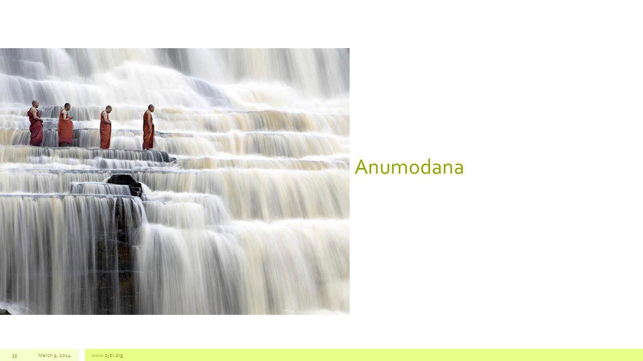 Anumodana March 9, 2014www.pjbi.org35