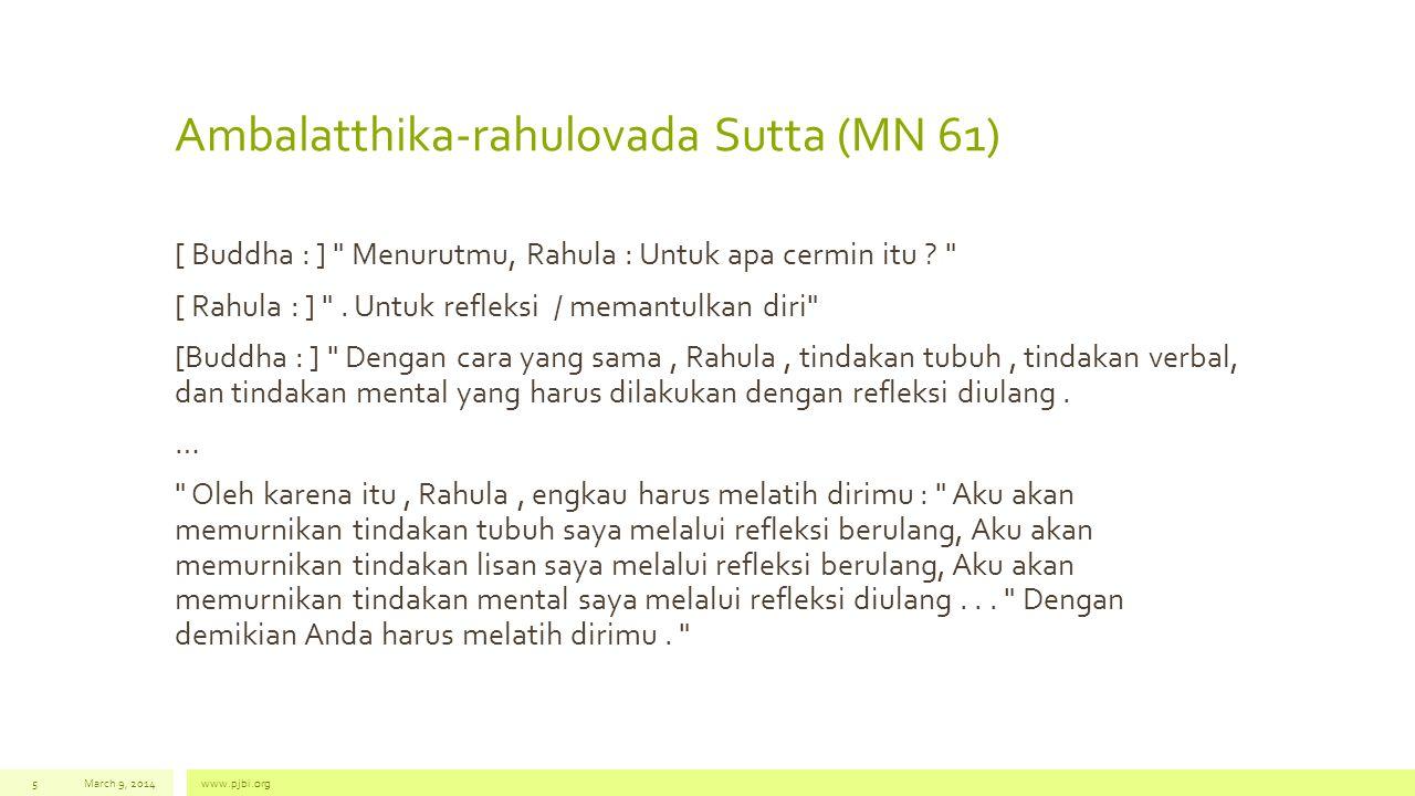 Ambalatthika-rahulovada Sutta (MN 61) [ Buddha : ] Menurutmu, Rahula : Untuk apa cermin itu .