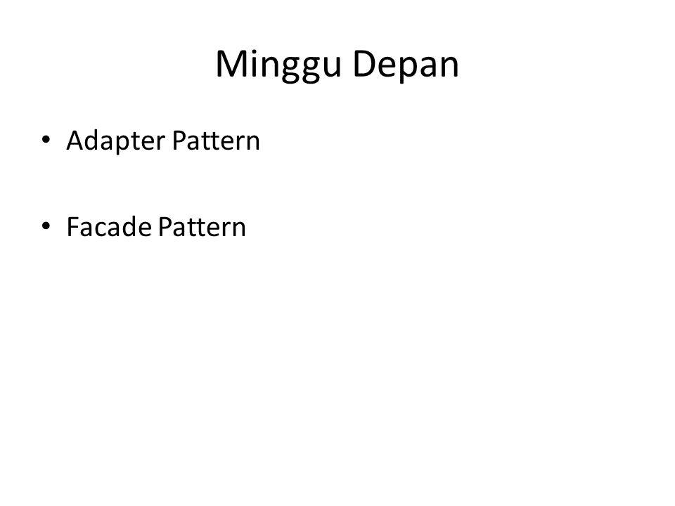Minggu Depan • Adapter Pattern • Facade Pattern