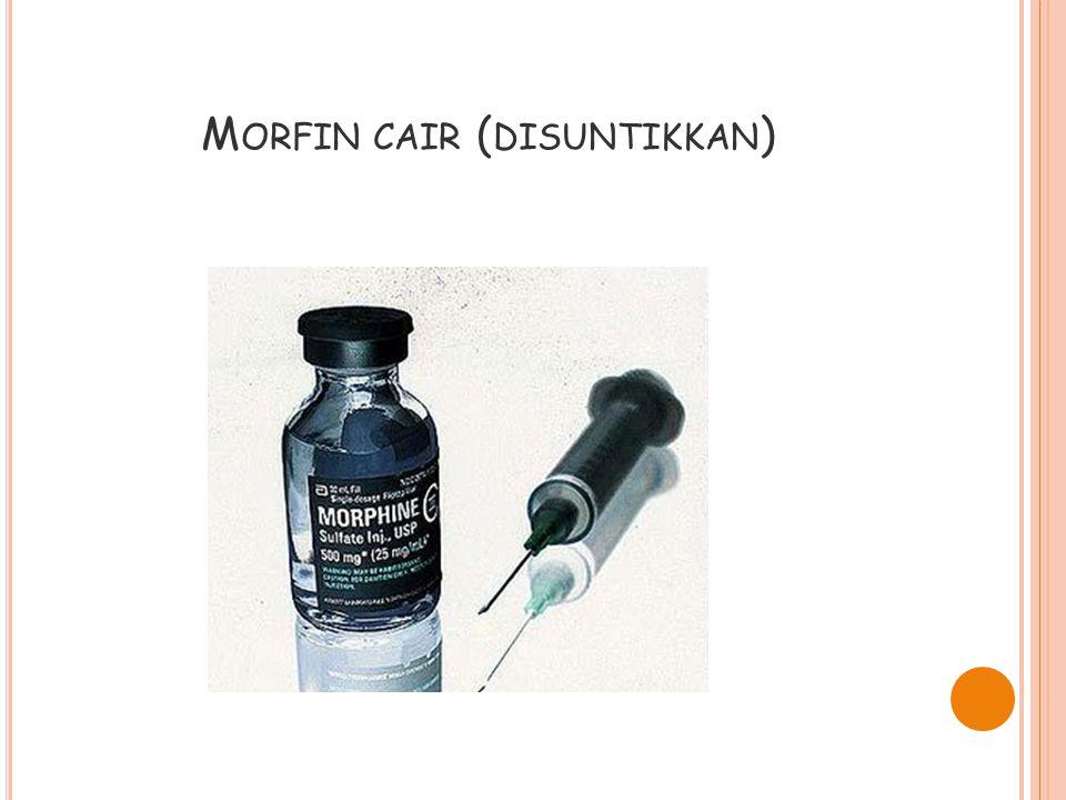 M ORFIN CAIR ( DISUNTIKKAN )