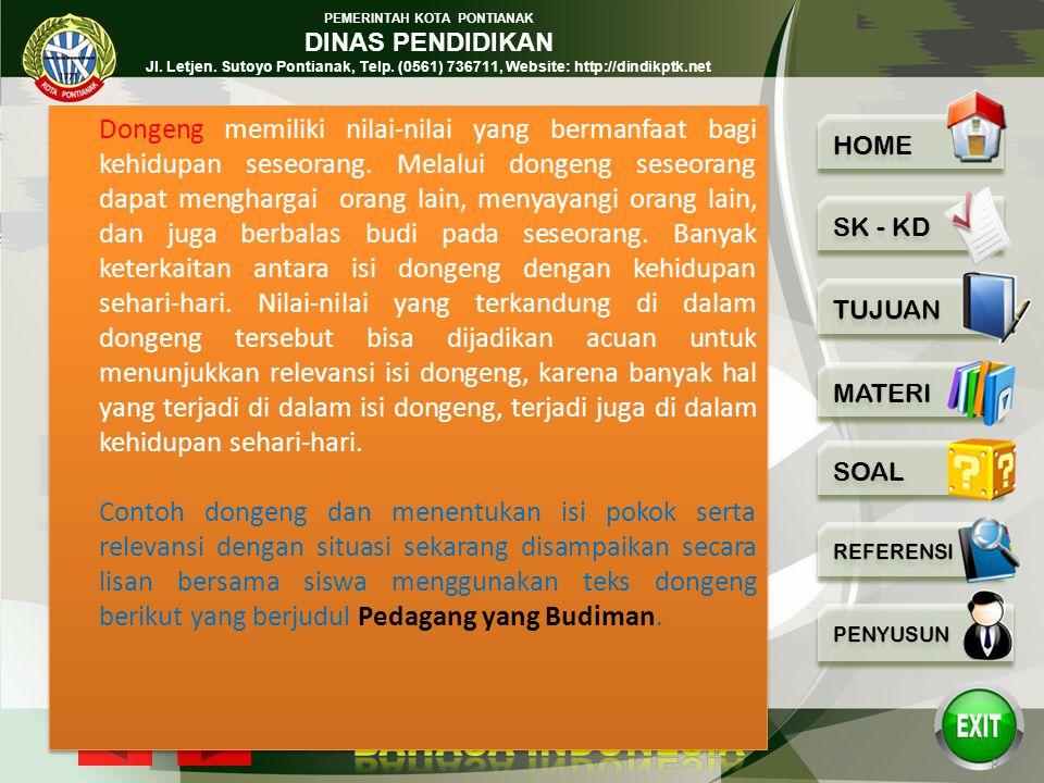 PEMERINTAH KOTA PONTIANAK DINAS PENDIDIKAN Jl. Letjen. Sutoyo Pontianak, Telp. (0561) 736711, Website: http://dindikptk.net 7 Isi pokok dongeng juga d