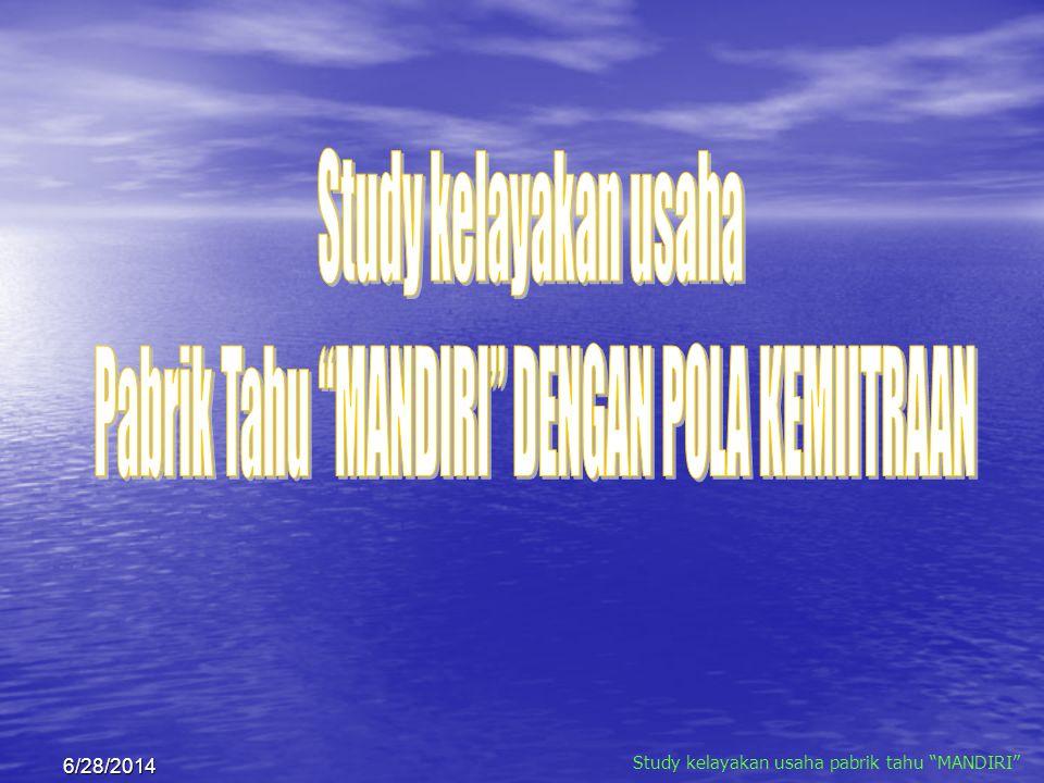 6/28/2014 Study kelayakan usaha pabrik tahu MANDIRI