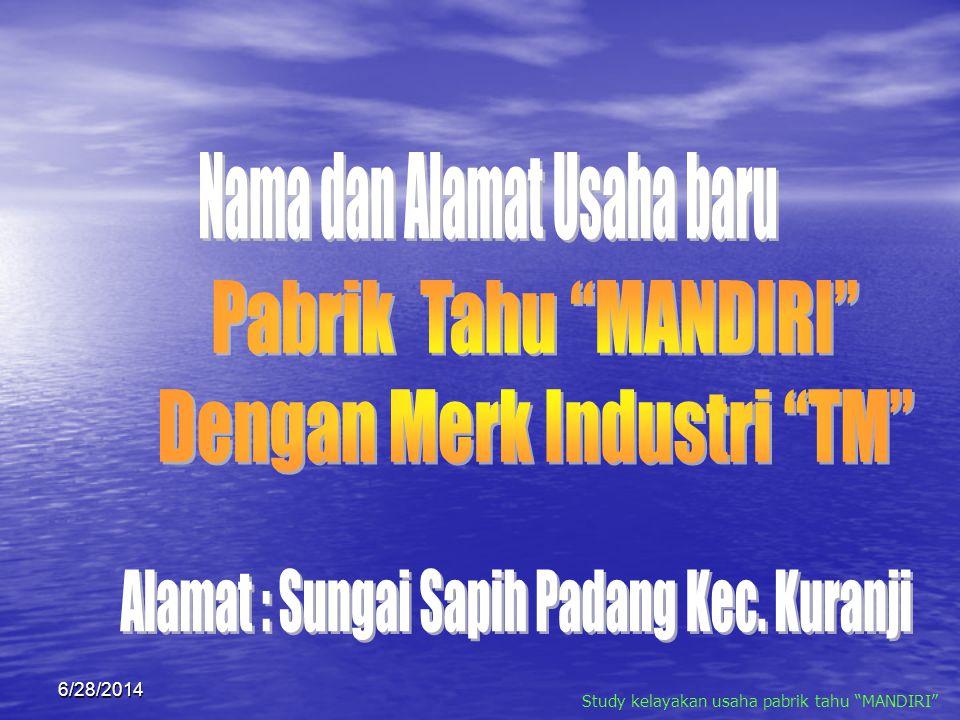 Study kelayakan usaha pabrik tahu MANDIRI