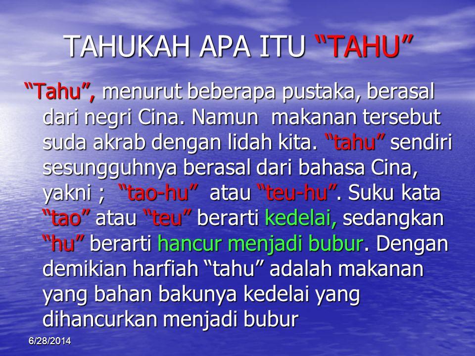 JENIS DAN JUMLAH PRODUKSI • JENIS PRODUKSI : MAKANAN /TAHU • JUMLAH PRODUKSI : 7.200 BH/HARI 6/28/2014