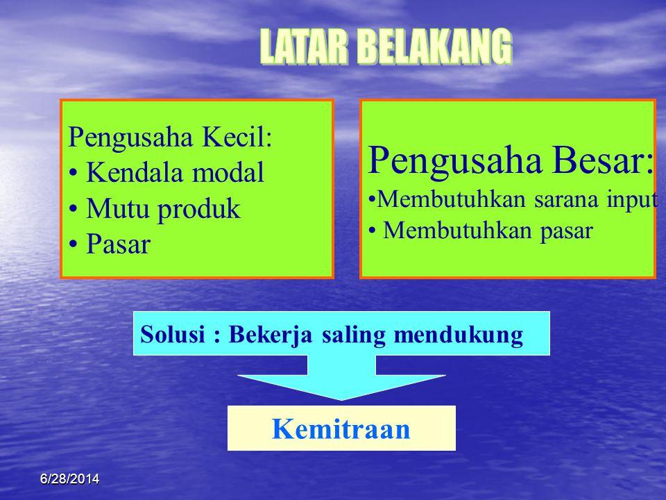 TUJUAN KEMITRAAN a) Meningkatkan pendapatan usaha kecil b) Meningkatna nilai tambah bagi yang bermitra c) Meningkatkan pemerataan dan pemberyaan masya