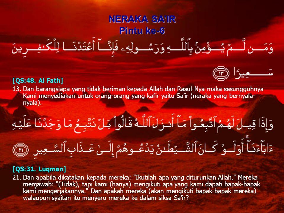 [QS:48. Al Fath] 13.Dan barangsiapa yang tidak beriman kepada Allah dan Rasul-Nya maka sesungguhnya Kami menyediakan untuk orang-orang yang kafir yait